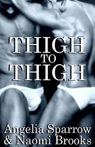 Thigh to Thigh by Angelia Sparrow