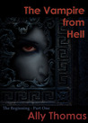 The Vampire from Hell: The Beginning (The Vampire from Hell, #1)