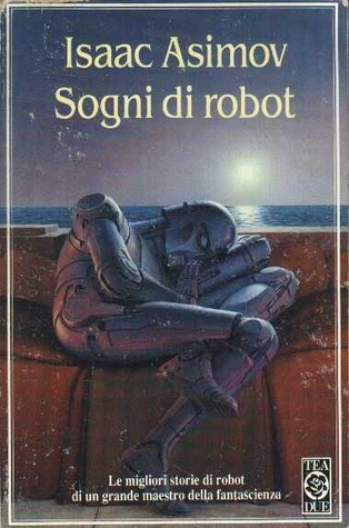 Sogni di Robot by Isaac Asimov