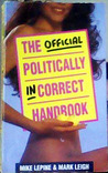 The Official Politically Incorrect Handbook by Mike Lepine