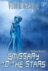 Emissary to the Stars by Viola Grace