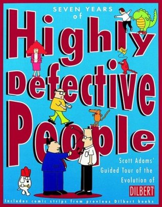 Seven Years of Highly Defective People by Scott Adams