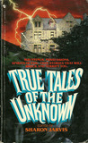 True Tales of the Unknown