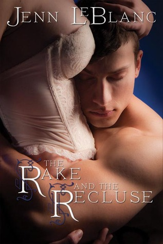 The Rake and the Recluse - A Tale of Two Brothers by Jenn LeBlanc