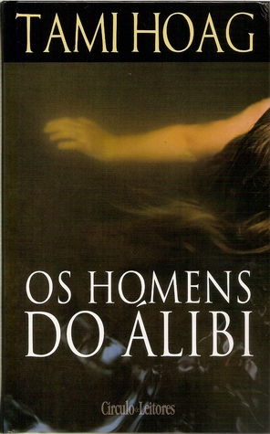 Os Homens do Álibi by Tami Hoag