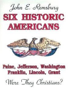 Six Historic Americans: Were They Christians