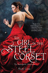 The Girl in the Steel Corset (Steampunk Chronicles, #1) by Kady Cross