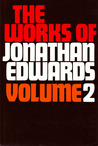 The Works of Jonathan Edwards: Volume 2