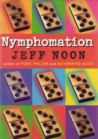 Nymphomation by Jeff Noon