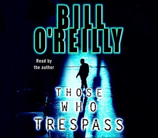 Those Who Trespass: A Novel of Murder and Television