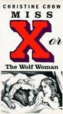 Miss X, Or The Wolf Woman