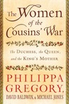 The Women of the Cousins' War by Philippa Gregory