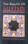 The Reality of Sufism: In the Light of the Qur'aan & Sunnah