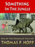 Something in the Jungle (Dinosaur Tales, #1)