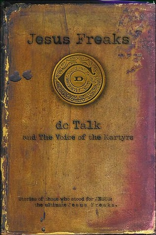 Jesus Freaks by D.C. Talk