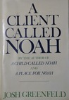 A Client Called Noah: A Family Journey Continued