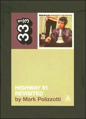 Highway 61 Revisited by Mark Polizzotti