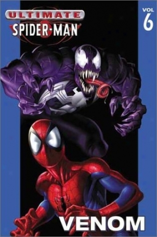 Ultimate Spider-Man, Volume 6 by Brian Michael Bendis
