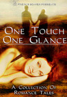One Touch, One Glance: A Sweet Romance Anthology