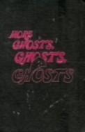More Ghosts, Ghosts, Ghosts