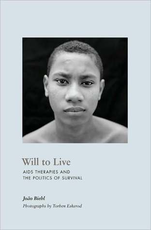 Will to Live: AIDS Therapies and the Politics of Survival