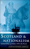 Scotland and Nationalism: Scottish Society and Politics 1707 to the Present