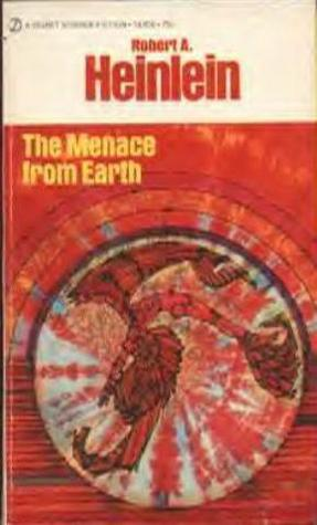 The Menace From Earth by Robert A. Heinlein