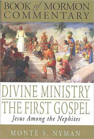 Divine Ministry The First Gospel by Monte S. Nyman