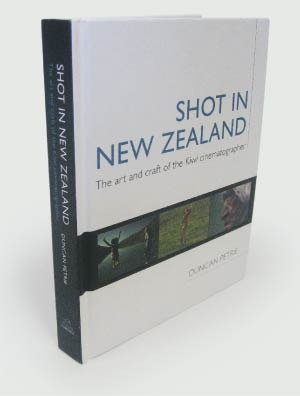 Shot in New Zealand: The Art and Craft of the New Zealand Cinematographer