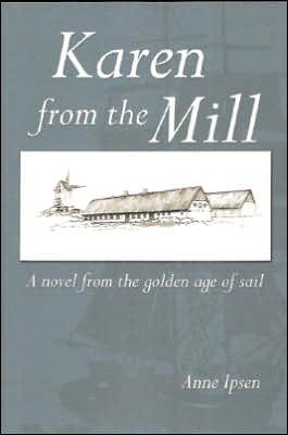 Karen from the Mill: A Novel from the Golden Age of Sail