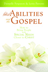 Disabilities and the Gospel by Lynn Parsons