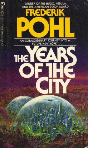 The Years Of The City by Frederik Pohl