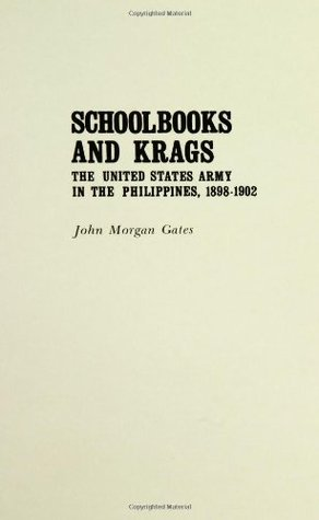 Schoolbooks And Krags; The United States Army In The Philippines, 1898 1902