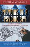 Memoirs of a Psychic Spy by Joseph McMoneagle