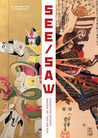 See/Saw: Connections Between Japanese Art Then and Now