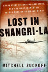 Lost in Shangri-la by Mitchell Zuckoff