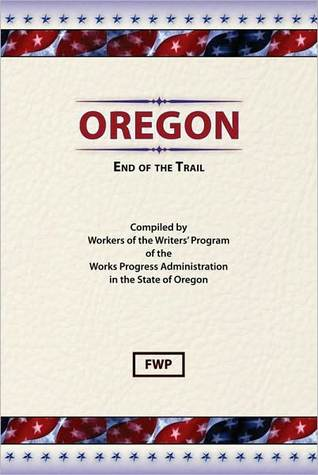 Oregon: End of the Trail