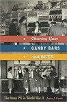 Chewing Gum, Candy Bars, and Beer: The Army PX in World War II