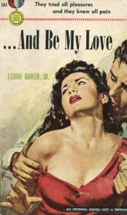 ...And Be My Love by Ledru Baker Jr.