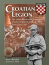 Croation Legion: The 369th Reinforced (Croation) Infantry Regiment on the Eastern Front 1941-1943