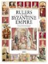 Rulers of the Byzantine Empire From Constantine I the Great to Constantine XI Paleologus