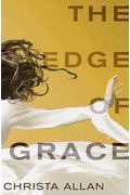 The Edge of Grace by Christa Allan