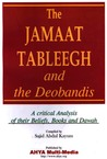 The Jamaat Tableegh and the Deobandis: A Critical Analysis of their Beliefs, Books and Dawah