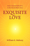 Exquisite Love: Heart-Centered Reflections on the Narada Bhakti Sutra