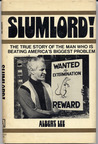Slumlord! The true story of the man who is beating America's biggest problem