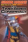 The Timekeeper Conspiracy (Time Wars, #2)