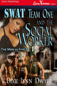 SWAT Team One and the Social Worker by Dixie Lynn Dwyer