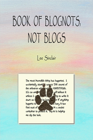 Book of Blognots, Not Blogs by Lee Sinclair