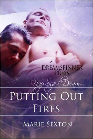 Putting Out Fires by Marie Sexton