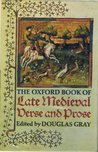 The Oxford Book of Late Medieval Verse and Prose